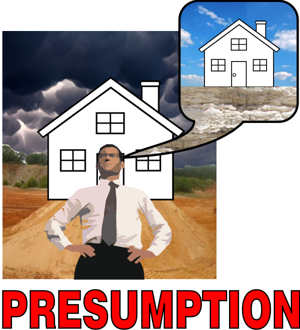 PRESUMPTION FOOLISH MAN BUILT HIS HOUSE UPON THE SAND